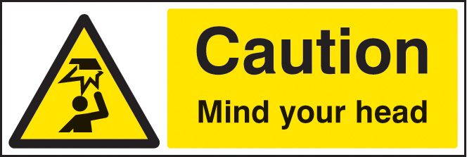 Caution Mind Your Head Sign Ssp Print Factory
