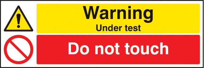 Warning Under Test Do Not Touch Sign Ssp Print Factory