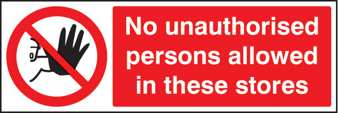 No Unauthorised Persons In Stores Sign