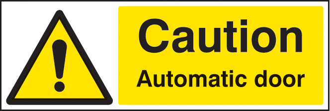 Caution automatic door sign ssp print factory