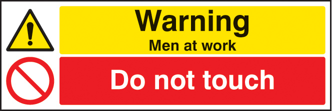 Men at work Do not touch sign