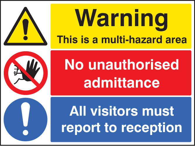 Multi hazard area no unauthorised admittance visitors reception sign