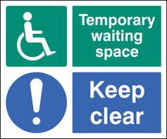 Temporary waiting space keep clear Sign