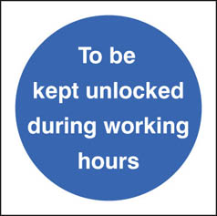 Kept unlocked working hours sign