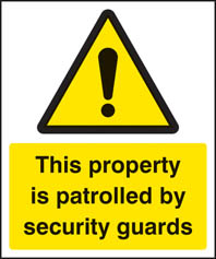 This Property Is Patrolled By Security Guards Sign