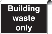 Building Waste Only Roll Top Sign