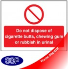 Do not dispose cigarette chewing gum or rubbish in urinal sign
