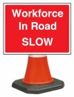 Workforce In Road Cone Sign