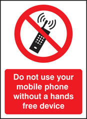 Do not use your mobile phone without hands free device Sign