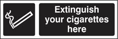 Extinguish your cigarettes here (white black) Sign