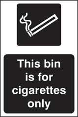 This bin is for cigarettes only (white black) Sign