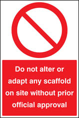 Do Not Alter or Adapt Any Scaffold On Site Sign