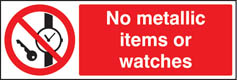No metallic items or watches Sign