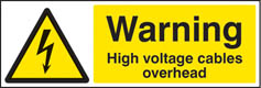 Warning high voltage cables overhead Sign (4007)