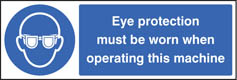 Eye protection must be worn when operating machine Sign (5005)