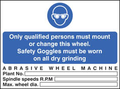Abrasive wheels goggles to be worn sign