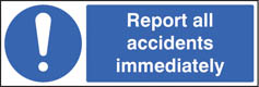 Report all accidents immediately sign