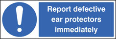 Report defective ear protectors immediately sign