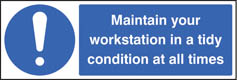 Maintain your workstation in a tidy condition at all times Sign