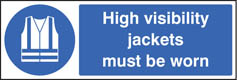 High Visibility Jackets Must Be Worn Signs