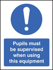 Pupils Must Be Supervised When Using This Equipment