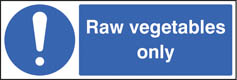 Raw vegetables only sign