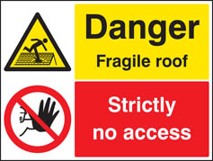 Fragile Roof Strictly no access