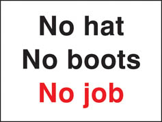 No hat no boots no job! sign