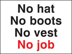 No Hat, No Boots, No Vest, No Job Sign