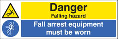 Danger falling hazard fall arrest equipment must be worn sign