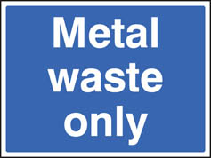 Metal waste only sign