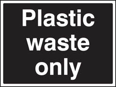 Plastic waste only Sign