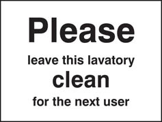 Please Leave This Lavatory Clean For the Next User Sign