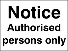 Notice Authorised Persons Only Sign