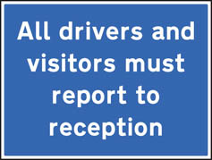 All Drivers and Visitors Report to Reception Sign
