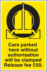 Cars Parked Here Will Be Clamped Release Fee £50 Sign