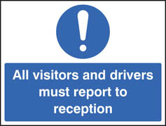 All visitors must report to reception large sign