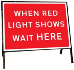 When Red Light Shows Wait Here Temporary Road Sign 7011