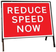 Reduce Speed Now Temporary Road Sign
