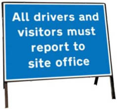 All Drivers And Visitors Report To Site Office Temporary Road Sign