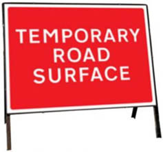 Temporary Road Surface Temporary Road Sign